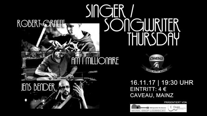 Singer/Songwriter Thursday im Caveau mit Jens Bender, Am I Millionaire und Robert Graefe